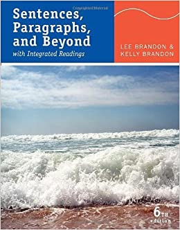 Sentences, Paragraphs, and Beyond: With Integrated Readings by Lee Brandon (2010-01-01)