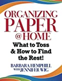 Organizing Paper @ Home: What to Toss and How to Find the Rest