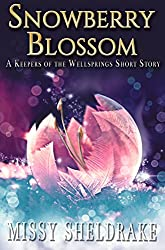 Snowberry Blossom: A Snowy Short Story (Keepers of the Wellsprings Book 3)
