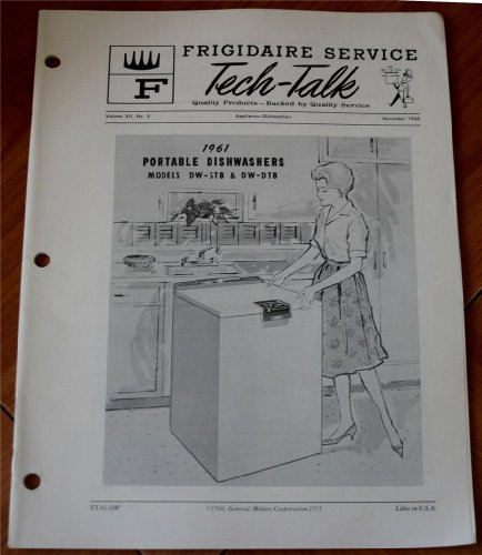 - Frigidaire 1961 Portable Dishwashers Models DW-5TB and DW-DTS (Frigidaire Service Tech-Talk, November 1960, Volume XII, No. 5)