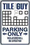 Novelty Parking Sign, Tile Guy Parking Only Aluminum Sign S8191