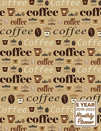 5 Year 2019 - 2023 Monthly Planner: Coffee Themed Calendar and Notebook 8.5x11 144 Pages by StudioNine Planners