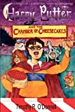 Harry Putter and the Chamber of Cheesecakes, Timothy R. Odonnell and Griffin L. ODonnell, 0982537964