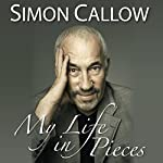 My Life in Pieces: An Alternative Autobiography | Simon Callow