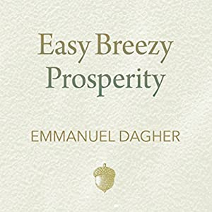 Easy Breezy Prosperity Audiobook