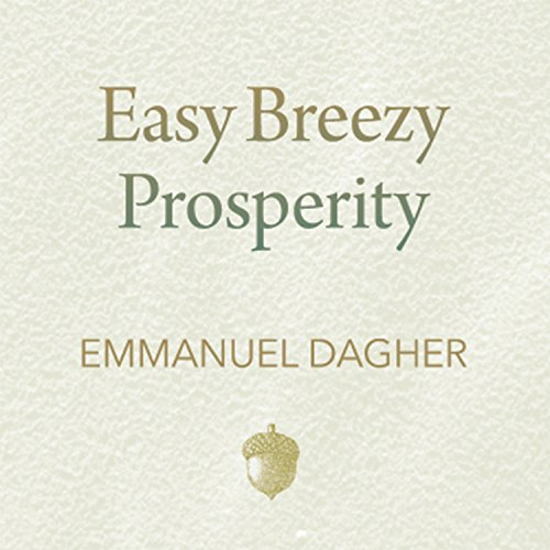 Easy Breezy Prosperity: The Five Foundations for a More Joyful, Abundant Life by Tantor Audio