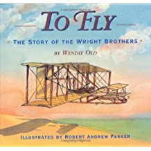 To Fly: The Story of the Wright Brothers by Wendie C. Old (2002-09-23)