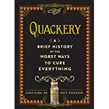 Quackery: A Brief History of the Worst Ways to Cure Everything