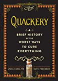 ISBN: 0761189815 - Quackery: A Brief History of the Worst Ways to Cure Everything
