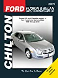 Ford Fusion & Mercury Milan: 2006 thru 2010 (Chilton's Total Car Care Repair Manuals)