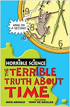 Book The Terrible Truth about Time (Horrible Science) by Nick Arnold (6-Apr-2009)