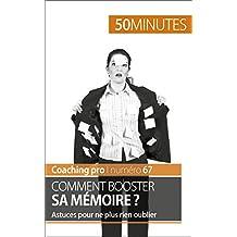 Comment booster sa mémoire ?: Astuces pour ne plus rien oublier (Coaching pro t. 67) (French Edition)
