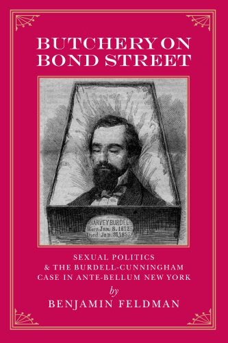 Download Butchery on Bond Street - Sexual Politics and The Burdell-Cunningham Case in Ante-bellum New York pdf epub