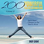 200 Powerful Positive Affirmations, Volume 2: And 6 Super Chargers to Put Them to Work | Andy Grant
