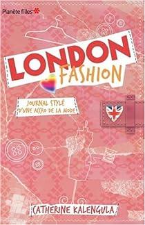 London Fashion : Journal stylé d'une accro de la mode par Kalengula
