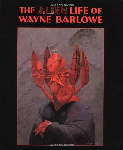 The Alien Life of Wayne Barlowe