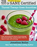 img - for 28 Days of Calorie Myth & SANE Certified Thyroid Therapy Green Smoothies: Safely, Naturally, and Permanently Reverse Thyroid Damage, Clear Hormonal ... Belly Fat, Digestive Issues, and Low Energy book / textbook / text book