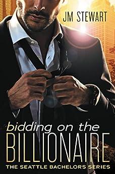 Bidding on the Billionaire (Seattle Bachelors) by [Stewart, JM]