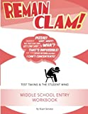 Remain Clam! Middle School Entry Workbook: Test Taking & the Student Mind
