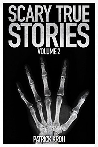 Scary True Stories Vol. 2 -
