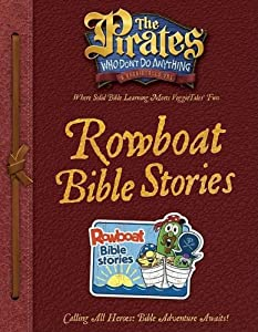 The Pirates Who Dont Do Anything A VeggieTales Vbs Rowboat Bible Stories