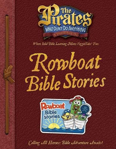 Download The Pirates Who Don't Do Anything Rowboat Bible Stories (The Pirates Who Don't Do Anything: a Veggietales Vbs) ebook