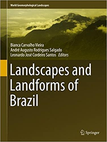 Landscapes And Landforms Of Brazil World Geomorphological