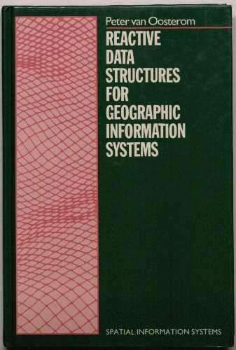 Reactive Data Structures For Geographic Information Systems (Spatial Information Systems)