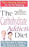 The Carbohydrate Addict's Diet: The Lifelong Solution to Yo-Yo Dieting (Signet) by Dr. Rachael F. Heller (1993-03-03)