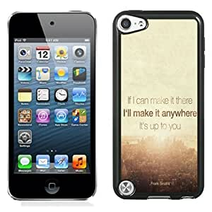 NEW Unique Custom Designed iPod Touch 5 Phone Case With Make It Anywhere Inspirational Frank Sinatra City_Black Phone Case