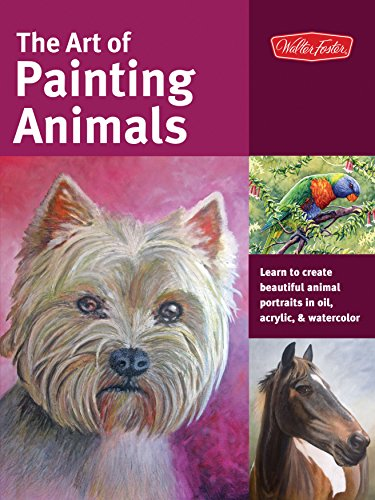 Paint Instruction (The Art of Painting Animals: Learn to create beautiful animal portraits in oil, acrylic, and watercolor (Collector's Series))