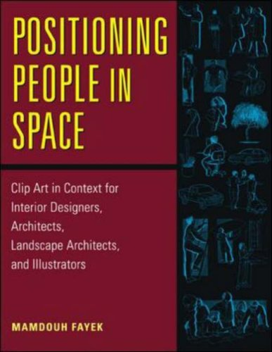 Positioning People In Space: Clip Art In Context For Designers, Architects, Landscape Architects, And Illustrators