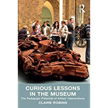 Curious Lessons in the Museum: The Pedagogic Potential of Artists' Interventions