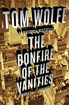 The Bonfire of the Vanities: A Novel by [Wolfe, Tom]