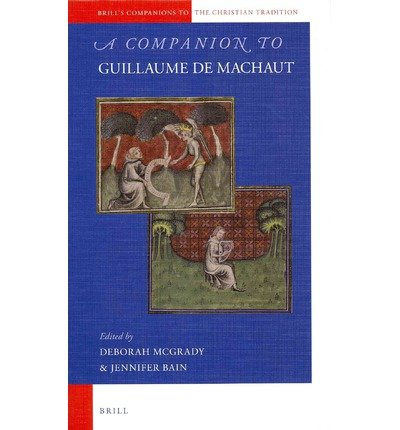 A Companion to Guillaume de Machaut (Brill's Companions to the Christian Tradition)