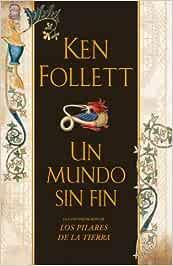 Un mundo sin fin EXITOS de Follett, Ken 2007 Tapa dura: Amazon.es ...