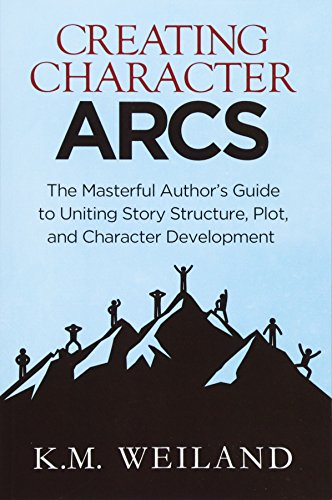 Creating Character Arcs: The Masterful Author's Guide to Uniting Story Structure (Helping Writers Become Authors) (Volume 7) [K.M. Weiland] (Tapa Blanda)