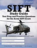By Inc. Accepted SIFT Study Guide: Test Prep and Practice Test Questions for the Army SIFT Exam