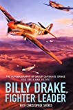 Billy Drake, Fighter Leader: The Autobiography of Group Captain B. Drake DSO, DFC and Bar, US DFC