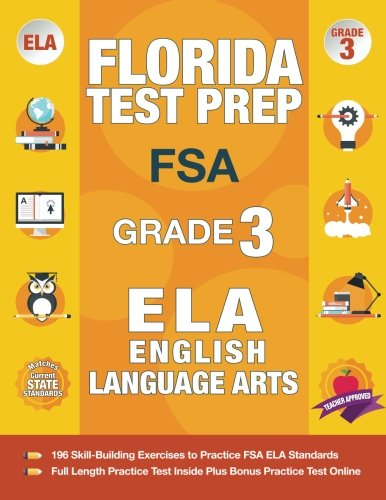 (Florida Test Prep FSA Grade 3: FSA Reading Grade 3, FSA Practice Test Book Grade 3 Reading,   Florida Test Prep English Language Arts Grade 3, 3rd Grade Book)