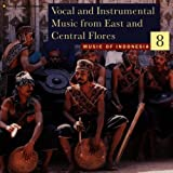 Music Of Indonesia 8: Vocal And Instrumental Music Of East And Central Flores