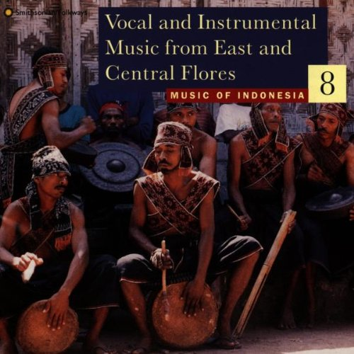 Music Of Indonesia 8: Vocal And Instrumental Music Of East And Central Flores by Smithsonian Folkways
