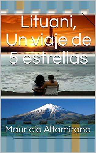 Lituani, un viaje de 5 estrellas (Spanish Edition) - medicalbooks.filipinodoctors.org