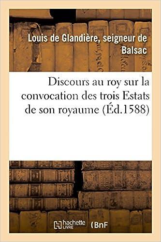 Livres gratuits Discours au roy sur convocation trois Estats de son royaume faicte par Sa Majesté ville Bloys 1588 pdf epub