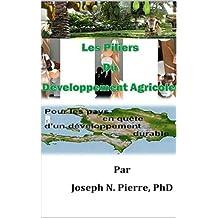 Les Piliers Du Développement Agricole: Les Pays en Quête d'un Développement Durable (French Edition)