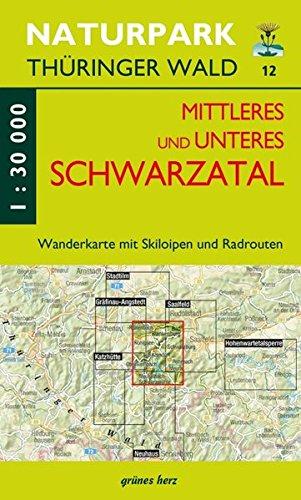 Wanderkarte Mittleres und unteres Schwarzatal: Mit Bad Blankenburg, Schwarzburg, Sitzendorf, Meura, Königsee, Meuselbach, Oberweissbach, Rohrbach. Mit ... Maßstab 1:30.000. (Naturpark Thüringer Wald)