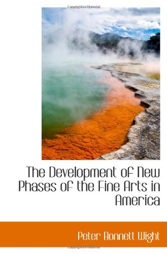 Download The Development of New Phases of the Fine Arts in America ebook
