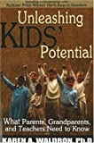 Unleashing Kids' Potential, Karen A. Waldron, 1885003897