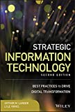 img - for Strategic Information Technology: Best Practices to Drive Digital Transformation (Wiley CIO) book / textbook / text book