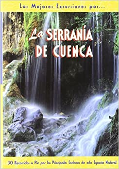 Book's Cover of La serranía de Cuenca (Las Mejores Excursiones Por...) (Español) Tapa blanda – 1 marzo 2010